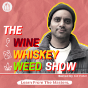 The Wine Whiskey Weed Show